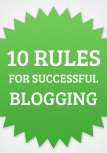 10 Rules For Successful Blogging